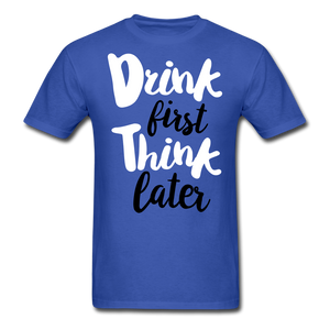 Drink First-Men's T-Shirt - royal blue