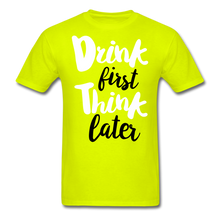 Load image into Gallery viewer, Drink First-Men's T-Shirt - safety green