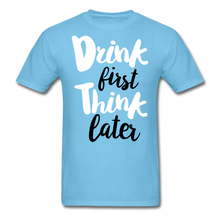 Load image into Gallery viewer, Drink First-Men's T-Shirt - aquatic blue