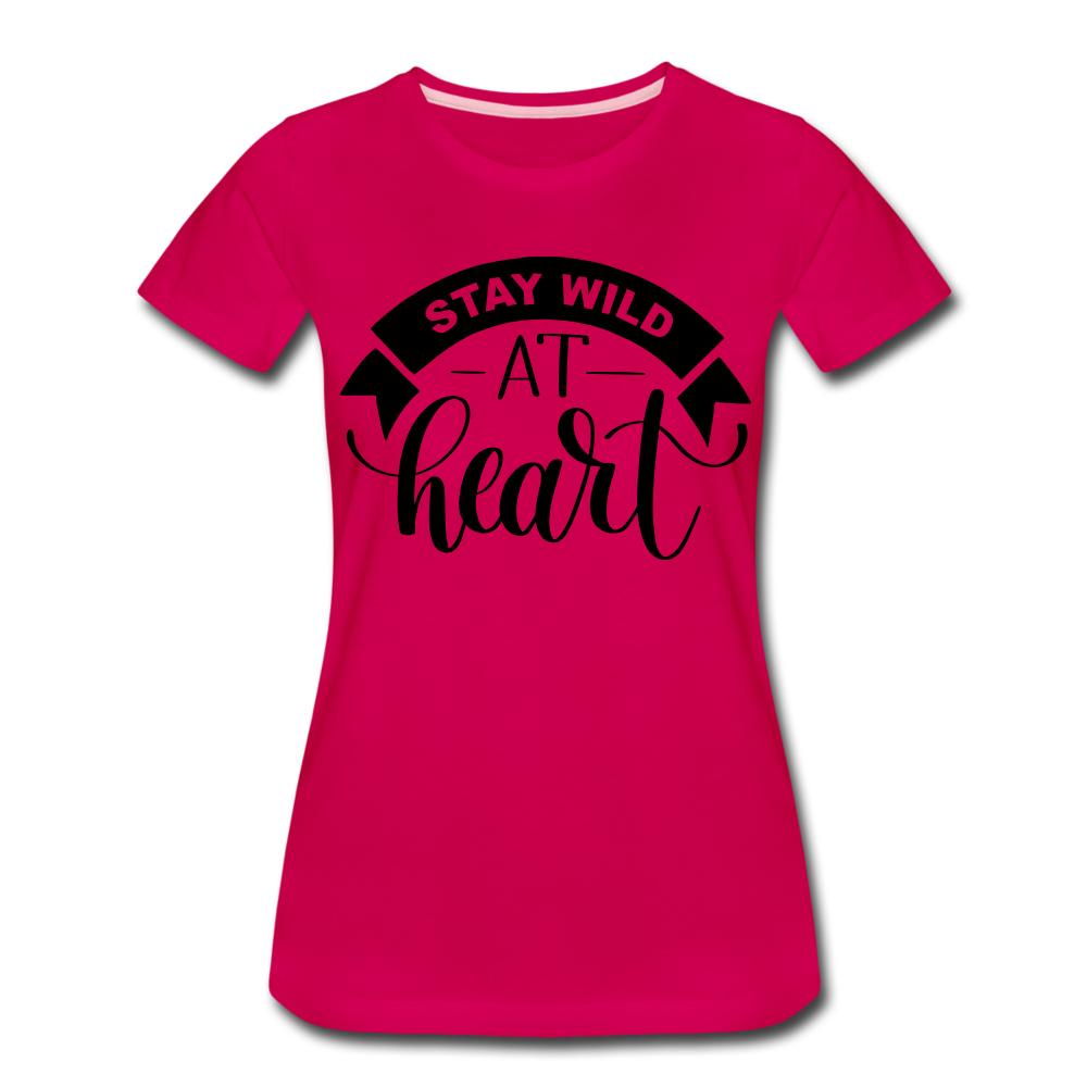 Stay Wild-Women's Premium T-Shirt - dark pink