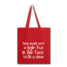 Load image into Gallery viewer, Some People-Tote Bag - red