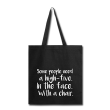Load image into Gallery viewer, Some People-Tote Bag - black