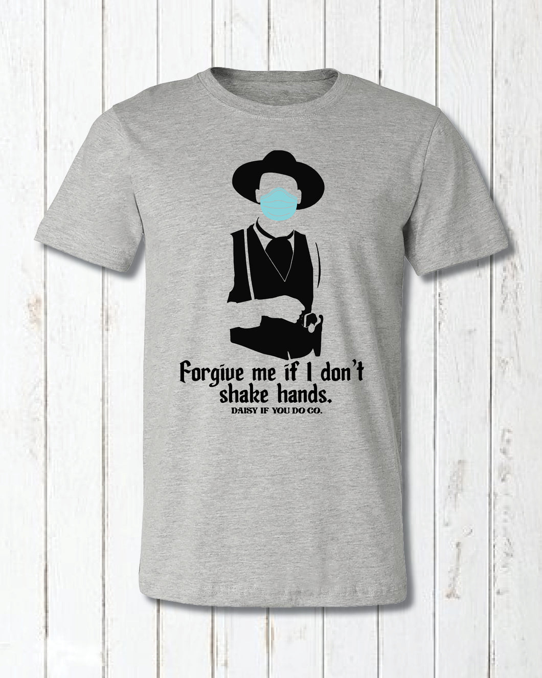 Forgive Me If I Don't Shake Hands T-Shirt