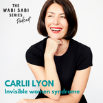 Episode 17: Invisible Woman Syndrome with Carlii Lyon