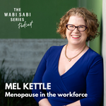 Episode 13: Menopause In The Workplace with Mel Kettle