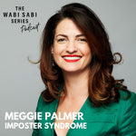 IMPOSTER SYNDROME with Meggie Palmer