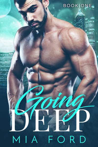 Going Deep (Book 1 of 3)