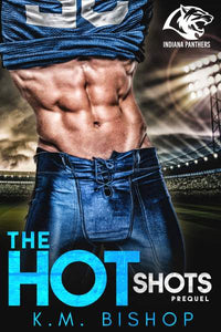 The HOT Shots (Prequel to the Indiana Panthers Series)