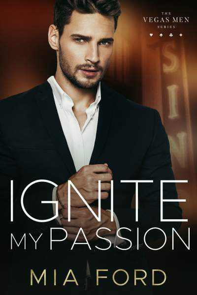 Ignite My Passion (Vegas Men Series Book 3)