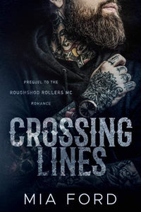 Crossing Lines (Prequel to the Roughod Rollers MC Series)