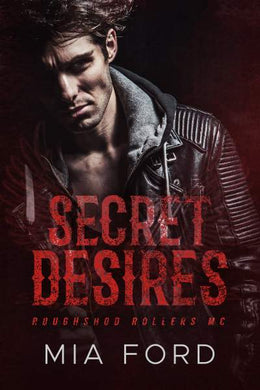 Secret Desires (Roughshod Rollers MC Series Book 3)