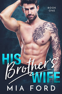 His Brother's Wife (Book 1 of 3)