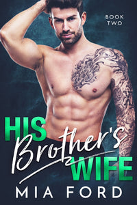 His Brother's Wife (Book 2 of 3)