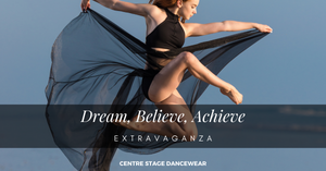 Centre Stage Dancewear Dream Believe Achieve Extravaganza