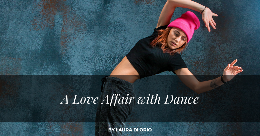 A Love Affair With Dance By Laura Di Orio