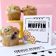 Load image into Gallery viewer, Printable Muffin without You Gift Tags >>>Instant Digital Download<<<