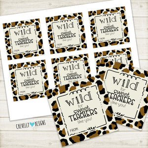Printable Tags for Teacher Gifts - WILD for sweet TEACHERS like you - Instant Digital Download