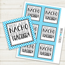 "Load image into Gallery viewer, ""You are NACHO Average Teacher"" - Printable Appreciation Gift Tags 