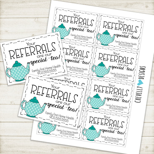 Personalized - Your Referrals are our special-tea Gift Tags ***Printable Digital File***