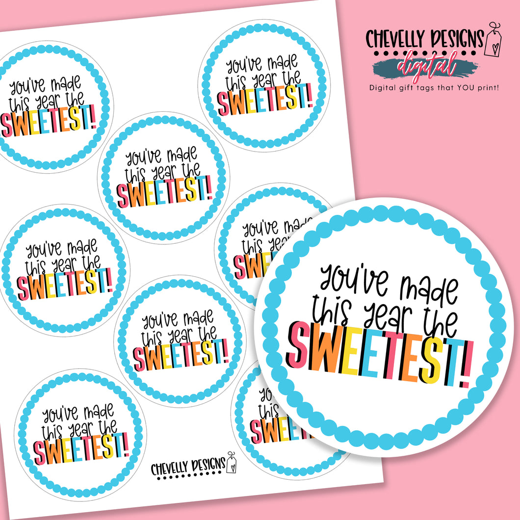 Printable Gift Tags - You've Made This Year The Sweetest >>>Instant Digital Download<<<