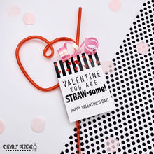 Load image into Gallery viewer, Printable Valentine Cards - You are STRAW-some - Gift Tags >>>Instant Digital Download<<<