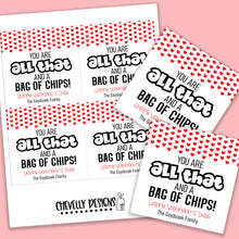 Load image into Gallery viewer, Personalized - All That and a Bag of Chips - Valentine Gift Tags ***Printable Digital File***