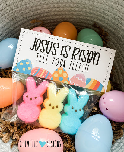 Jesus is Risen...tell your peeps - Treat Bag Toppers | Printable - Instant Digital File