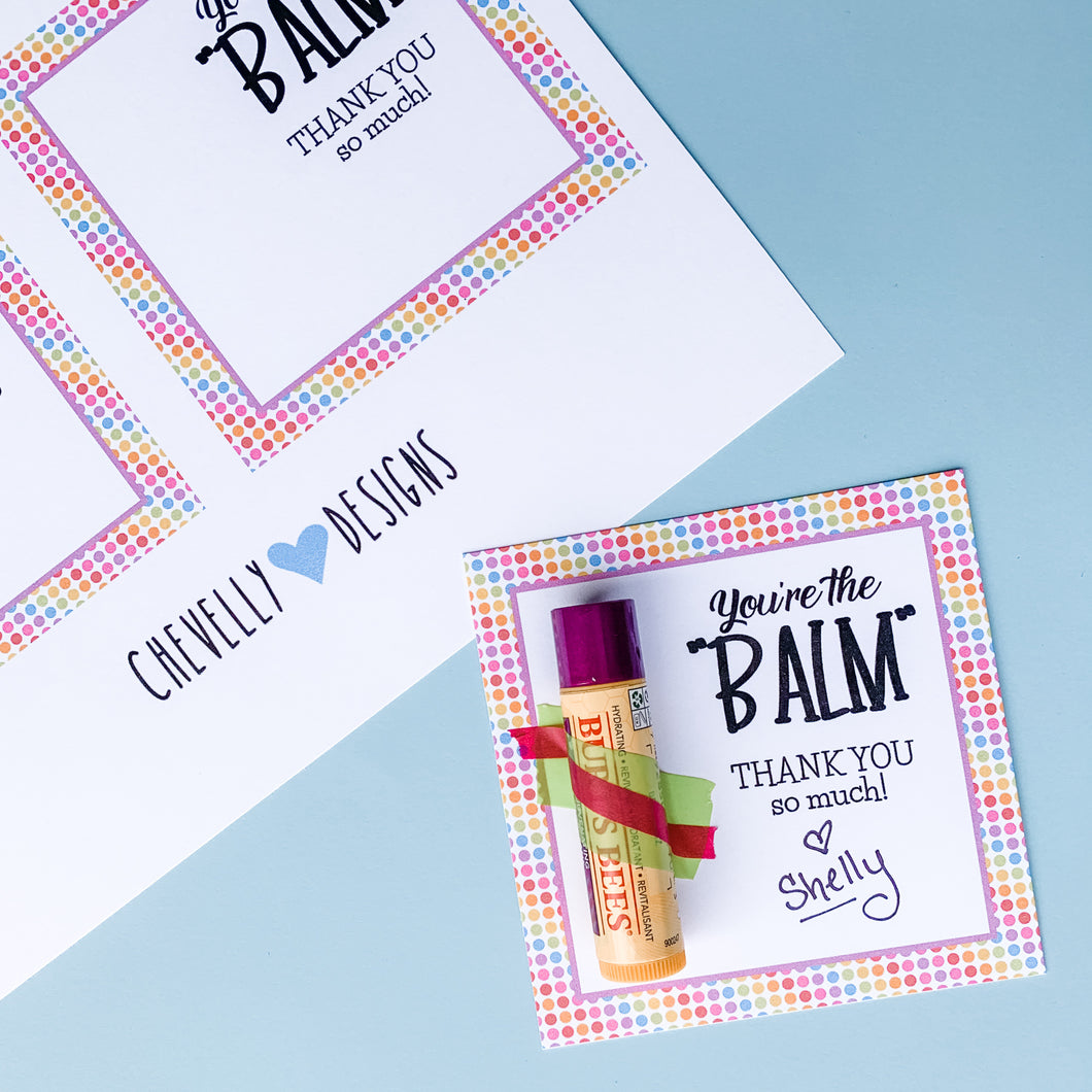 You're the Balm! Thank You Gift Tags | Printable - Instant Digital File