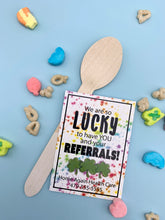 Load image into Gallery viewer, Personalized - We are so Lucky to Have You - Referral Gift Tags ***Printable Digital File***