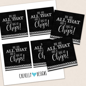 All That and a Bag of Chips - Appreciation Gift Tags | Printable - Instant Digital File