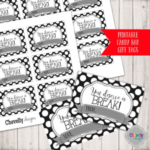 You Deserve a BREAK Gift Tags | Printable - Instant Digital File
