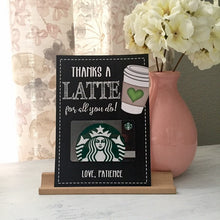 Load image into Gallery viewer, Personalized Thanks a LATTE Gift Card Printable | End of School | Teacher Appreciation | Coffee gift for coworker, boss, friend