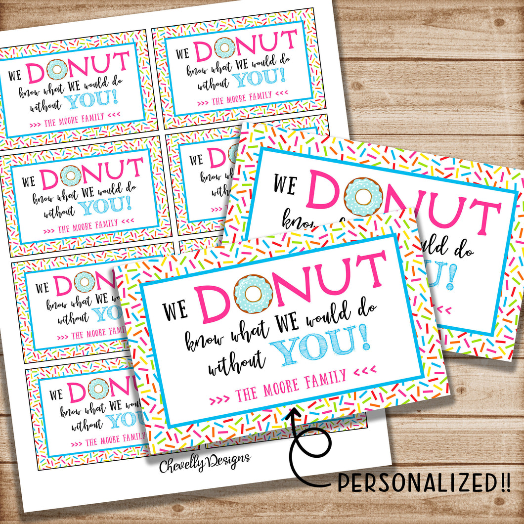 Personalized - We DONUT Know What We Would Do Without You - Printable Appreciation Gift Tags | Printable Digital File