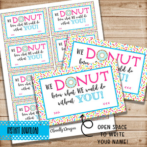 We DONUT Know What We Would Do Without You - Printable Appreciation Gift Tags | Instant Digital Download