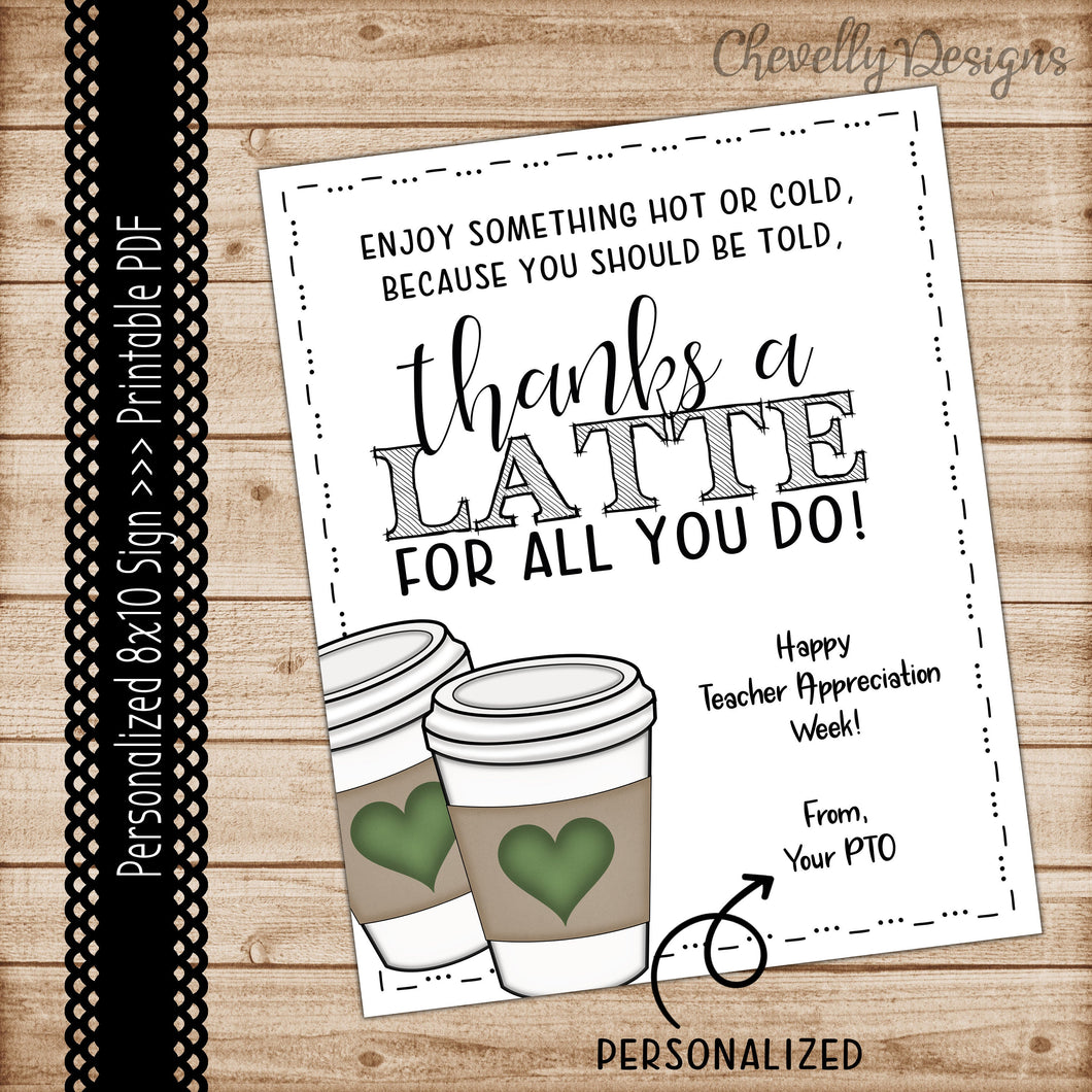 Personalized Printable 8x10 Thanks a LATTE Appreciation Sign - Digital File