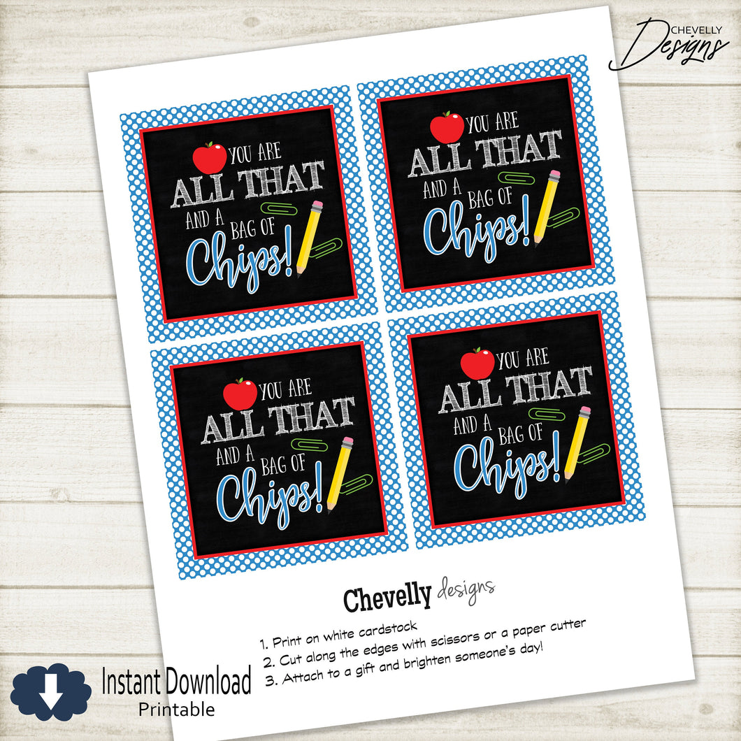 All That and a Bag of Chips - Teacher Appreciation Gift Tag | Printable - Instant Digital Download