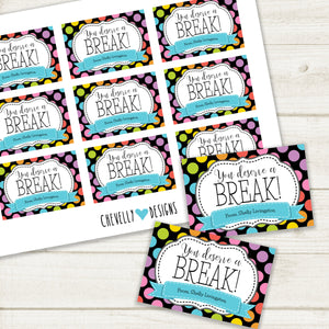 Personalized - You Deserve a Break Gift Tags ***Printable Digital File***