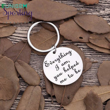 Load image into Gallery viewer, Fathers Day Gifts For Dad Mom Keychain Everything I Am You Helped Me To Be Thank Father Mother