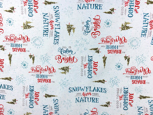 Cotton fabric covered with Christmas Sayings such as All is Calm All is Bright and Snowflakes are kisses from nature.