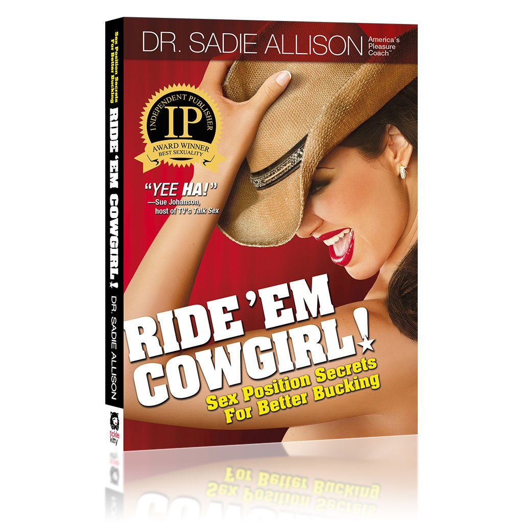 Ride 'Em Cowgirl! Sex Position Secrets for Better Bucking Cover