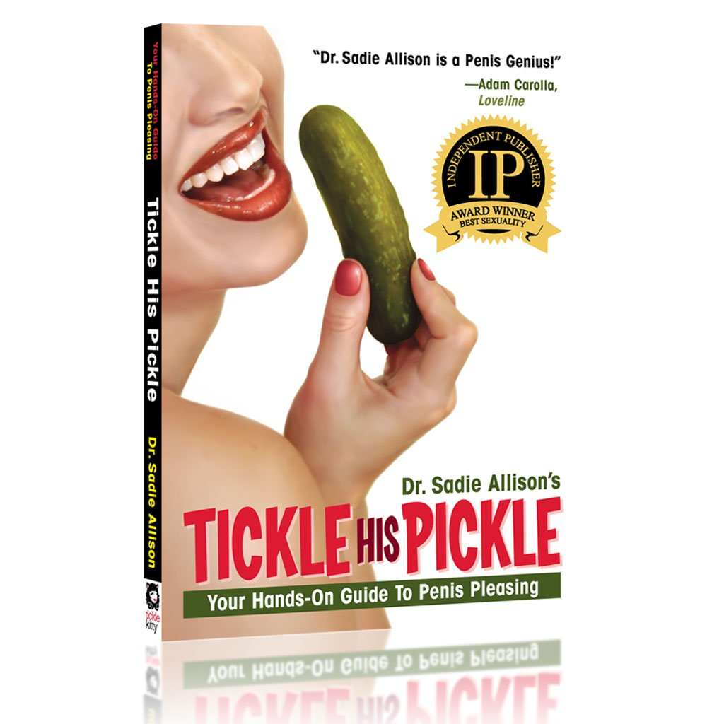 Tickle His Pickle—Your Hands-On Guide To Penis Pleasing Cover