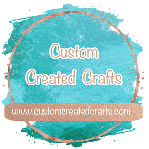 Custom Created Crafts