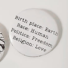 Load image into Gallery viewer, BIRTH PLACE: EARTH BUTTON PIN