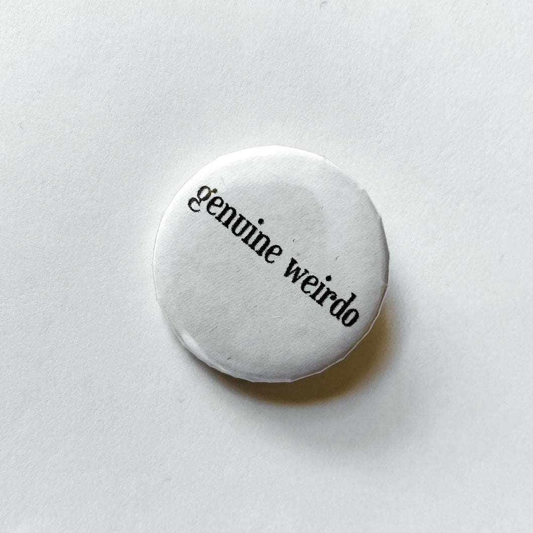 GENUINE WEIRDO BUTTON PIN