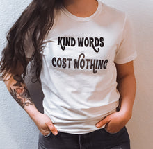 Load image into Gallery viewer, KIND WORDS COST NOTHING ADULT TEE