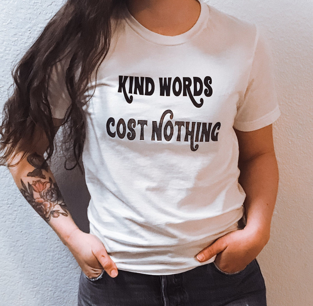 KIND WORDS COST NOTHING ADULT TEE