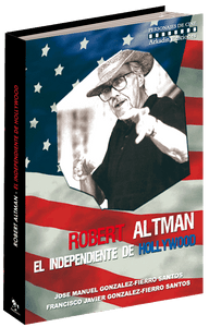 Robert Altman. El independiente de Hollywood