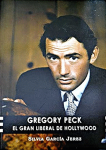 Gregory Peck. El gran liberal de Hollywood