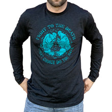 Load image into Gallery viewer, Fight To The Death Long Sleeve Shirt