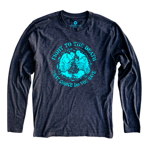 Fight To The Death Long Sleeve Shirt